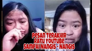 Video Pesan terakhir Ratu Youtube Sampai Nangis - Nangis download MP3, 3GP, MP4, WEBM, AVI, FLV Maret 2018