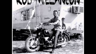Rod Melancon - Living Like My Heroes