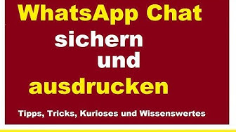 Handy Whatsapp Chats sichern per Email übertragen senden Chat Verlauf drucken exportieren Smartphone
