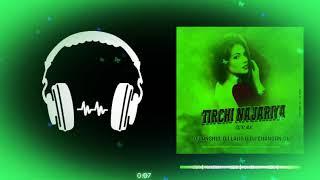 TIRCHI NAJARIYA DJ ANSHUL NAGRI X DJ LALIT X DJ CHANDAN CK 2k19  ( Cg ut Mixx) 36garh Rmx Official