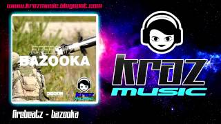 Firebeatz - Bazooka (Original Mix)