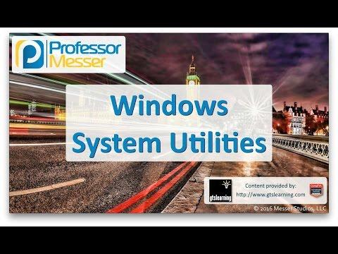 Windows System Utilities - CompTIA A+ 220-902 - 1.4