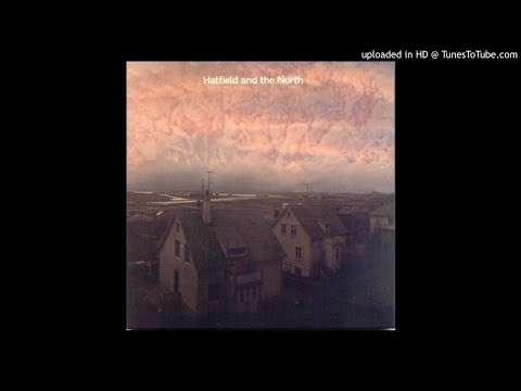 Hatfield & the North - Son Of 'There's No Place Like Homerton' (1974)