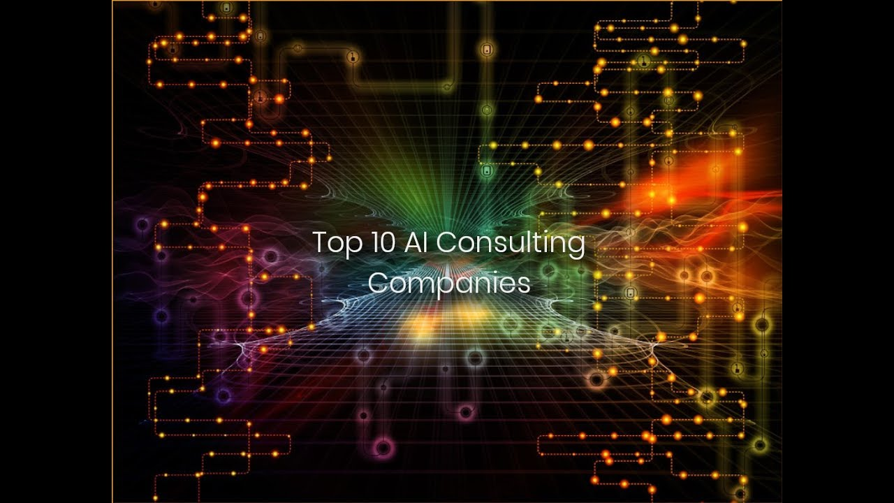 The Top 10 AI Consulting companies helping your robots in 2019