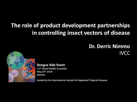 Dr. Derric Nimmo (IVCC): Product Development Partnerships To Control Insect Vectors Of Disease