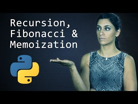 Recursion, the Fibonacci Sequence and Memoization  ||  Python Tutorial  ||  Learn Python Programming