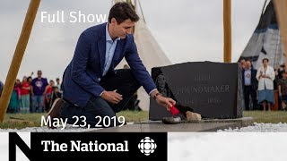 The National for May 23, 2019 — Chief Poundmaker, Fire Fight, Media Money