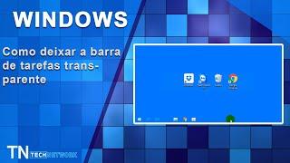 Como Deixar A Barra De Tarefas Do Windows Transparente