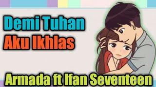 "Gambar cover Armada Ft Ifan Seventeen - Demi Tuhan Aku Ikhlas (Putri Ariani cover) ""animasi lirik"""