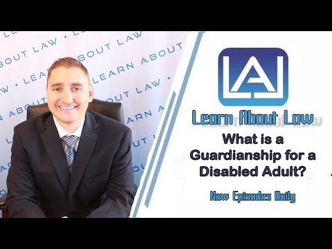What is a Guardianship for a Disabled Adult? | Learn About Law