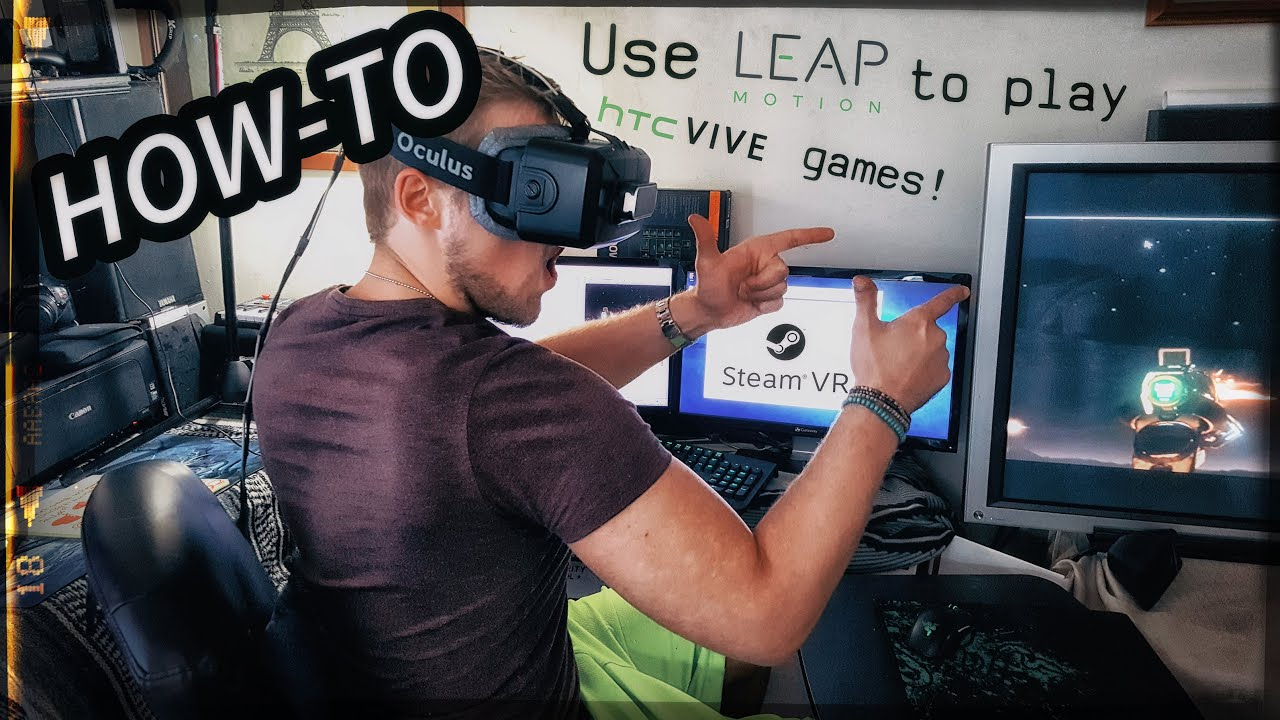 LEAP Motion Controllers in SteamVR! How-To Guide + Gameplay