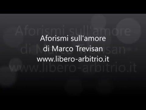 Aforismi E Frasi Sull Amore Marco Trevisan Youtube