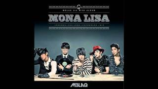 mblaq 엠블랙 mona lisa with lyrics