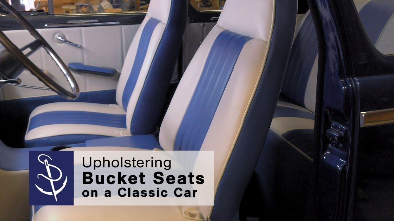Upholstering Bucket Seats On A Classic Car Youtube