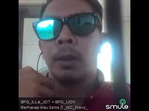 "Smule""BFG_SEMPOII FAMILIA GROUP#""berharap kau setia""by BFG_IJOY"