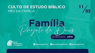 Culto do Mês da Família - Direção UPH - 11/05/2021