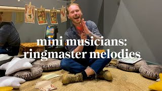Ringmaster Melodies | Mini Musicians Music Class | Learn at Home with Maggie & Rose