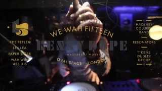 We Wah Fifteen feat. Kenny Dope, Hackney Colliery Band and more...