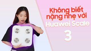Huawei Scale 3: Trên chân cân điện tử thông minh thời 4.0