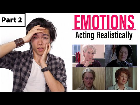 EMOTIONS How To Act Realistically PART 2