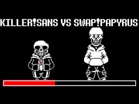 Killer!Sans vs Swap!Papyrus Theme