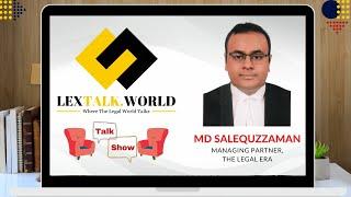 LexTalk World Talk Show with Md Salequzzaman, Managing Partner at THE LEGAL ERA