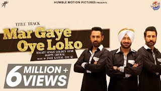 Mar Gaye Oye Loko Malkit Singh Gippy Grewal Mp3 Song Download