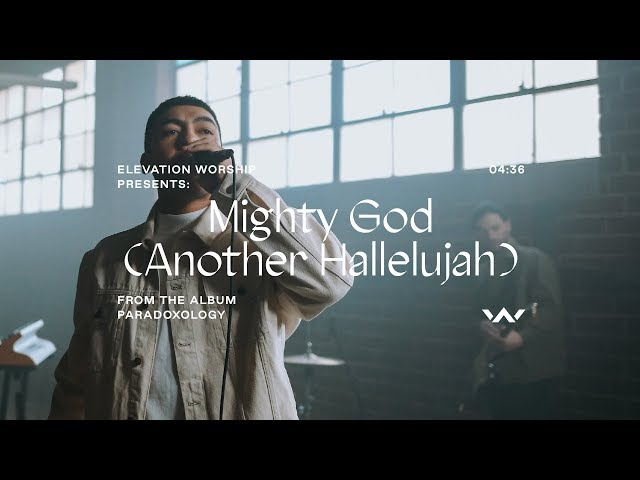 Mighty God (Another Hallelujah) [Paradoxology] | Official Music Video | Elevation Worship