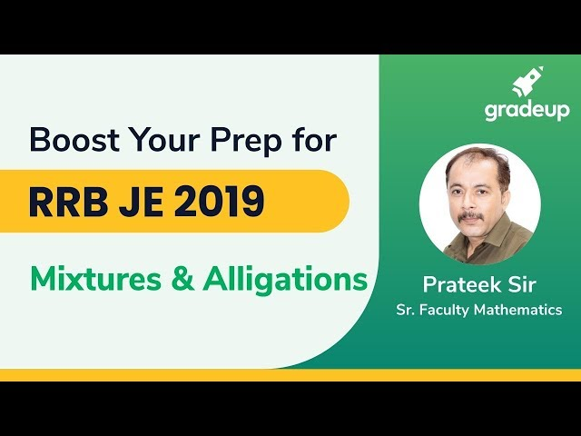 Boost Your Prep for RRB JE 2019 | Mixtures and Alligations