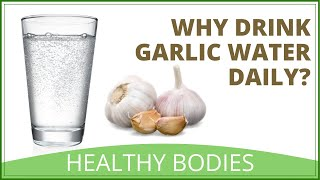 Benefits Of Garlic Water | How To Make Garlic Water
