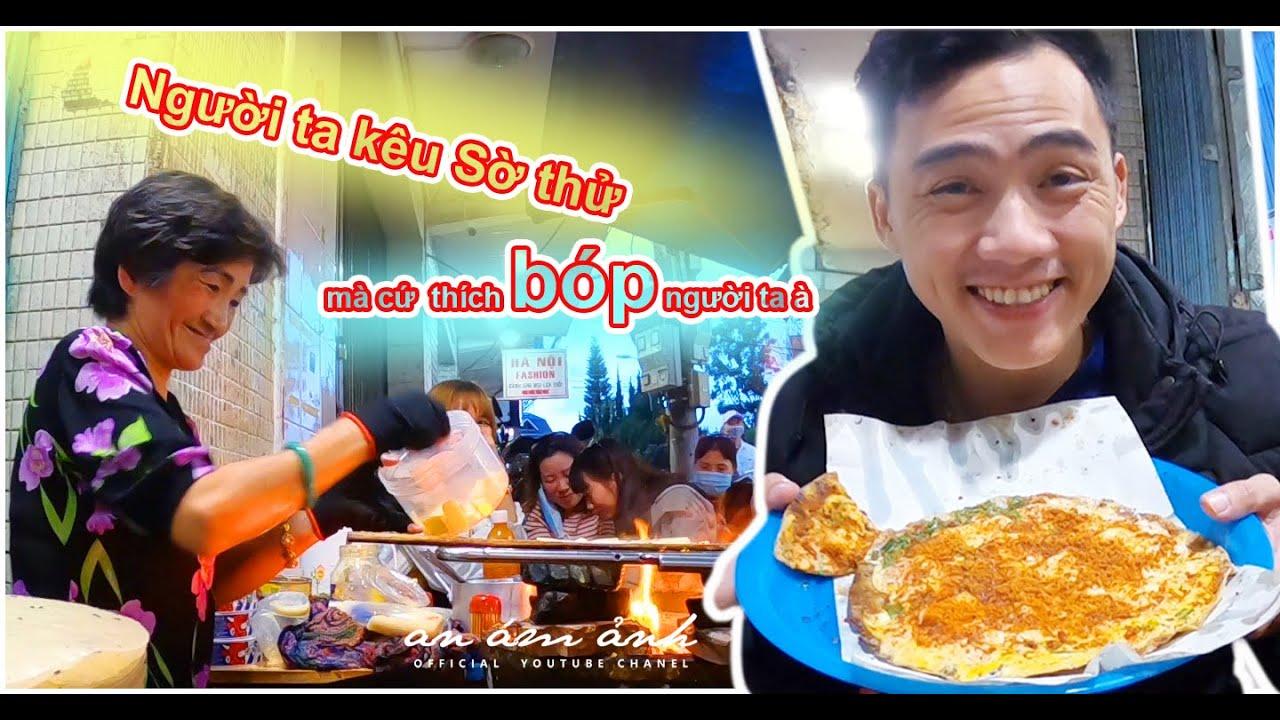 Màn Tấu Hài Của Cô Bán Bánh tráng Nướng Ngon Top 1 Và Nổi Tiếng Tại Đà Lạt Việt Nam 2020