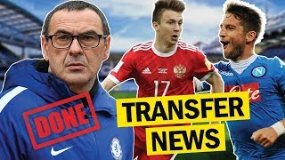 Sarri + Zola CONFIRMED! Dries Mertens and Golovin To Chelsea?!?