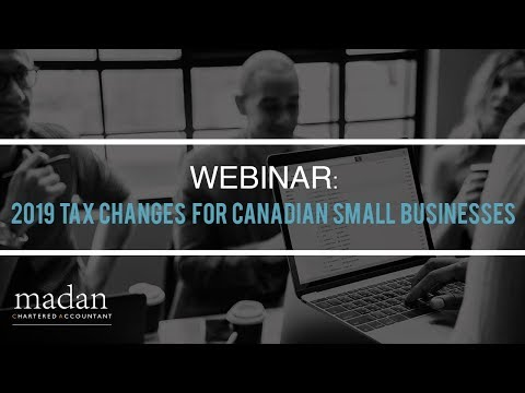 Webinar: Tax Changes For 2019 Small Business Corporations In Canada