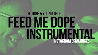 Future & Young Thug - Feed Me Dope (Instrumental) Prod. by Dices