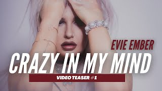 'CRAZY IN MY MIND' Video Teaser #1