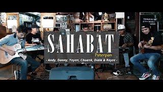 Sahabat - Peterpan (Live Cover) By Andy, Danny, Yayan, Chuenk, Didik & Reyza