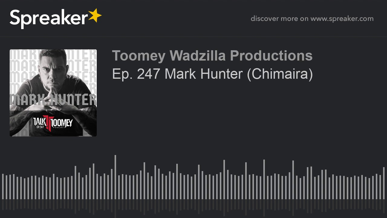 Ep  247 Mark Hunter  Chimaira