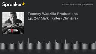 Ep. 247 Mark Hunter (Chimaira)