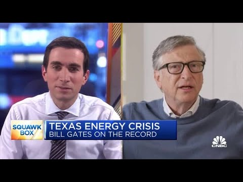Bill Gates on Texas energy crisis, divesting from fossil fuel companies