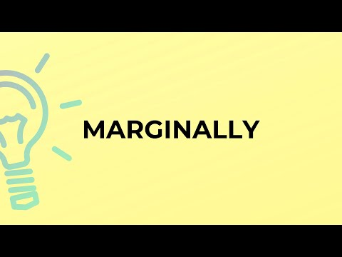 What is the meaning of the word MARGINALLY?