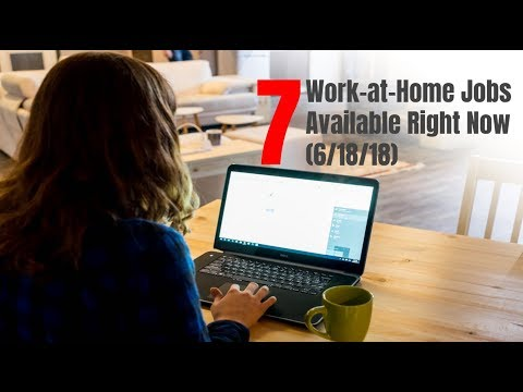 7 Work-at-Home Jobs Available Right Now (6/18/18)