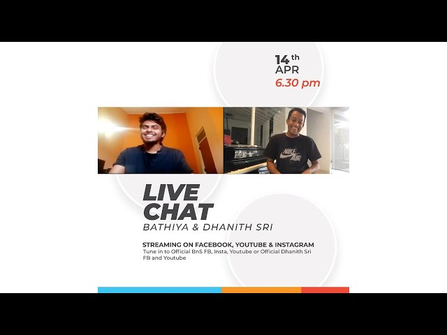 Live Chat - Bathiya & Dhanith Sri