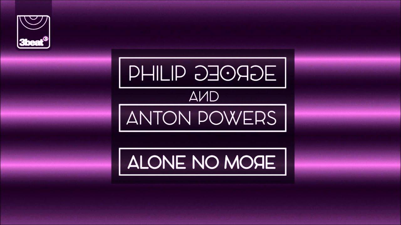 Download Philip George & Anton Powers - Alone No More (Midnight City Remix)