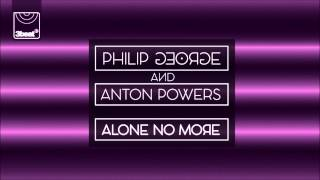 Philip George & Anton Powers - Alone No More (Midnight City Remix)