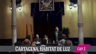 Cartagena. Hábitat de Luz. Capítulo II: La Canción de la Vida