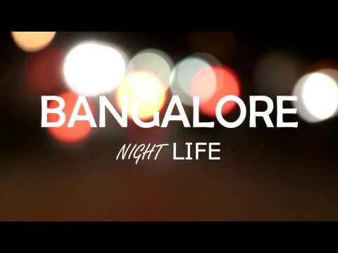Bangalore night life  !