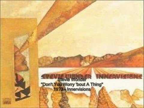Stevie Wonder - Don't You Worry 'bout A Thing