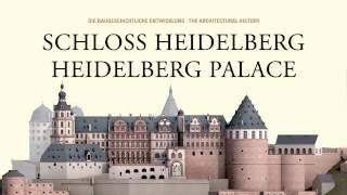 Schloss Heidelberg: Die baugeschichtliche Entwicklung