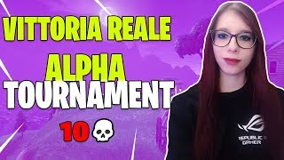 VITTORIA REALE TO THE ALPHA TORNEO WITH 10 KILL! FORTNITE ITA