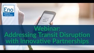 Webinar: Addressing Transit Disruption with Innovative Partnerships